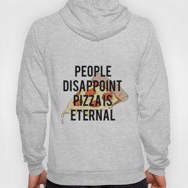People disappoint, pizza is eternal PRINTABLE art,printable decor,kitchen art,printable art,dining r Hoody