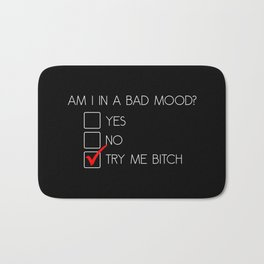 Guess My Mood - Try Me Bitch Bath Mat