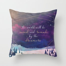 The World will be saved and remade by the dreamers Quote | SJM Throw Pillow