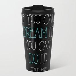 If You can Dream it (Blue) Travel Mug