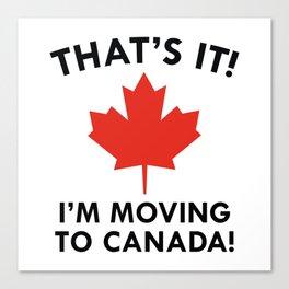 Move To Canada Canvas Print