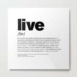 Def. LIVE b/w Metal Print