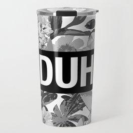 DUH B&W Travel Mug