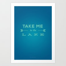 Take Me to the Lake Art Print