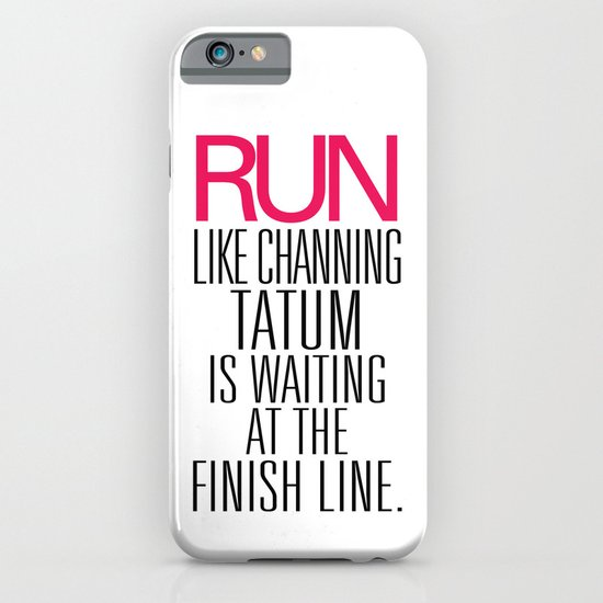 Run like Channing Tatum is waiting at the Finish Line iPhone & iPod Case