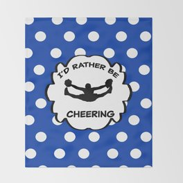 I'd Rather Be Cheering Design in Royal Blue Throw Blanket