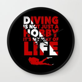 Scuba diving is my way of life Wall Clock