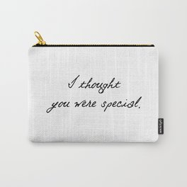 I thought you were special. (Killing Eve) Carry-All Pouch