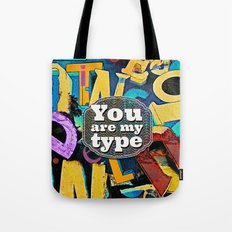 You Are My Type! Tote Bag