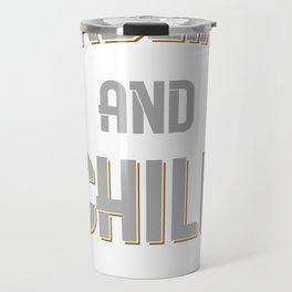 Deadlifts and Chill Travel Mug
