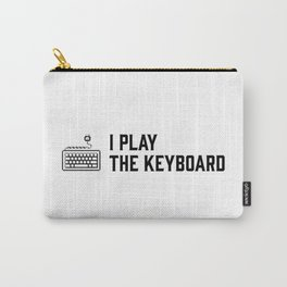 I play the keyboard Carry-All Pouch