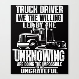 Truck Driver Funny Trucker Sayings Canvas Print
