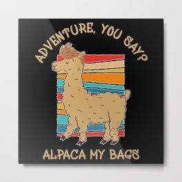 Funny Alpaca My Bags Metal Print