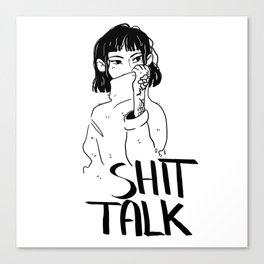 Shit Talk Canvas Print