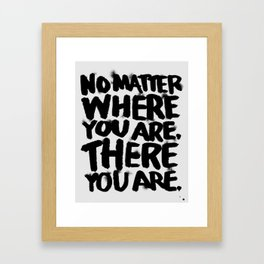 No Matter Framed Art Print