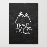 eat well travel often Canvas Prints featuring Travel often, eat well by elena + stephann