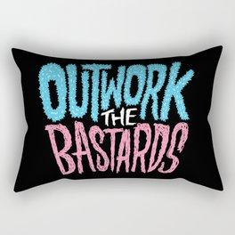 Outwork the Bastards Rectangular Pillow
