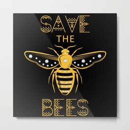 Save the Bees Save the Bees bee whisperer Metal Print