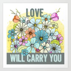 Love Will Carry You Art Print