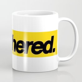 Unbothered - Adjective - Showing or Feeling A Lack Of Concern About Or Interest In Something. Coffee Mug