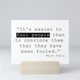 Fool people, Hoax sheeple Mark Twain quote Mini Art Print