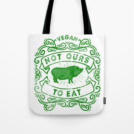 Not Ours To Eat Vegan Statement Tote Bag