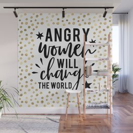 Angry Women Will Change The World Wall Mural