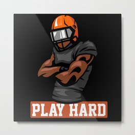 Football Football Player Football Helmet Play Hard Metal Print
