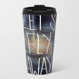 Let's Fly Away (come on, darling) Metal Travel Mug