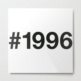 1996 Metal Print
