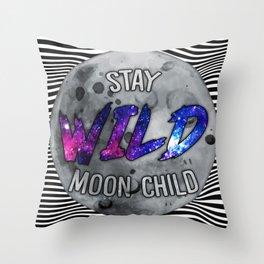 """Stay Wild Moon Child"" Stripe/Galaxy Throw Pillow"