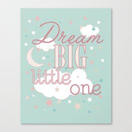 Dream Big Little One in Teal and Pink--Inspirational wall decor for girls Canvas Print