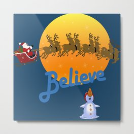 Believe In Santa Claus  Metal Print