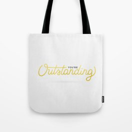 You're Outstanding (White Edition) Tote Bag