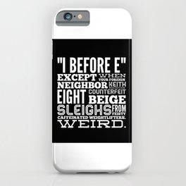 I Before E iPhone Case