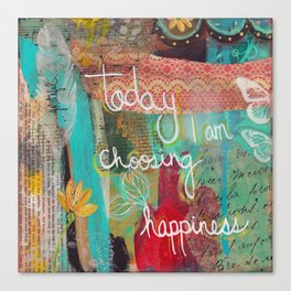 today I am choosing happiness Canvas Print
