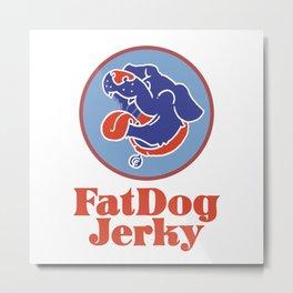 Fat Dog Jerky Metal Print