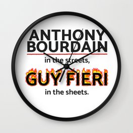 Bourdain in the Streets, Fieri in the Sheets Wall Clock