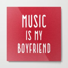 Music Is Boyfriend Quote Metal Print