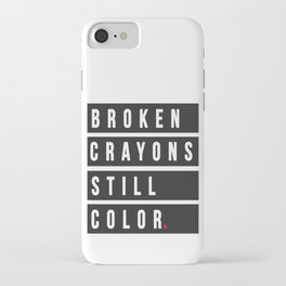 Broken Crayons Still Color   Mental Health Awareness iPhone Case