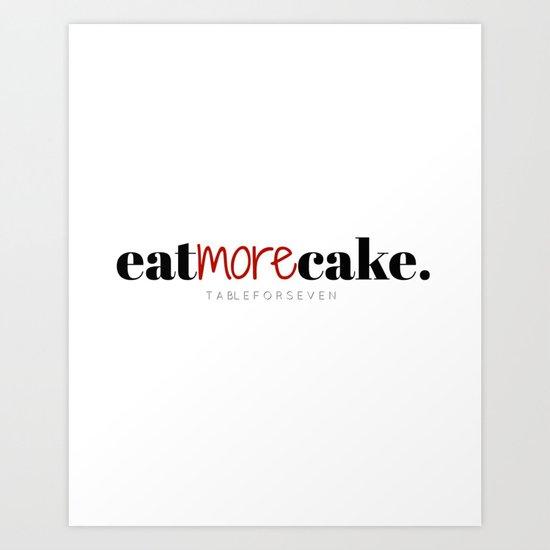 Eat More Cake Art Print