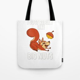 Squirrel likes thick nuts Tote Bag