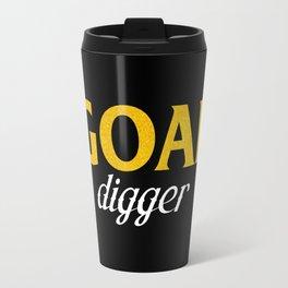 Goal Digger (gold font) Travel Mug