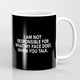 When You Talk - Funny Typography Coffee Mug