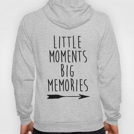 Baby Room Decor, Little moments big memories,Printable Wall Art, Inspirational poster, kids room dec Hoody