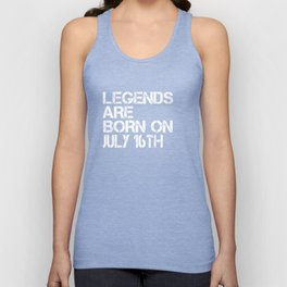 Legends Are Born On July 16th Funny Birthday T-Shirt Unisex Tank Top