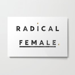 Radical Female Metal Print
