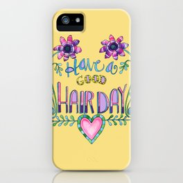 Have a Good Hair Day iPhone Case
