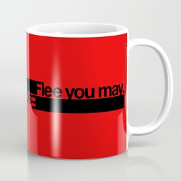 FLEE...(INTERNATIONAL STYLE VERSION) Coffee Mug
