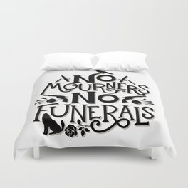 No Mourners Dregs Quote Duvet Cover